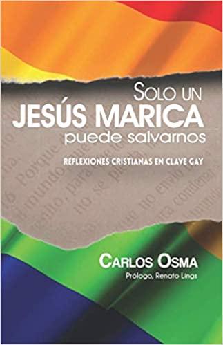 20200806 Sólo un Jesús marica puede salvarnos